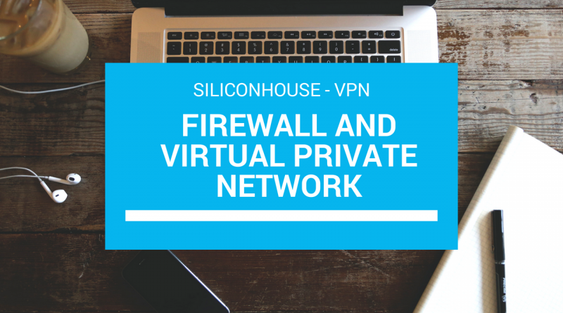 Firewall and Virtual Private Network