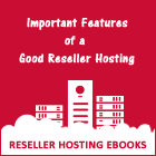 Reseller Hosting - Important Features Of A Good Reseller Hosting