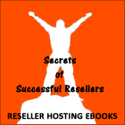 Reseller Hosting - Secrets Of Successful Reseller Ebook