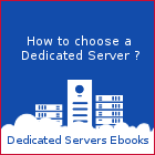 Dedicated Servers - How to Choose a Dedicated Server Hosting